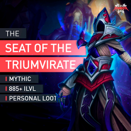 The Seat of the Triumvirate Mythic Dungeons Raid Personal Lootraid 885+ ILVL WoW
