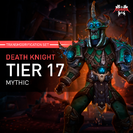 Death Knight Tier T17 Look Full Set Mythic Transmogrification Set 7 Items Boost WoW
